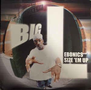 Big L - Ebonics / Size 'Em Up - 1998