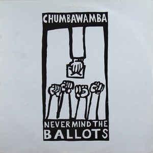 Chumbawamba - Never Mind The Ballots - 1987