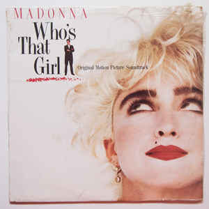 Madonna - Who's That Girl (Original Motion Picture Soundtrack) - 1987