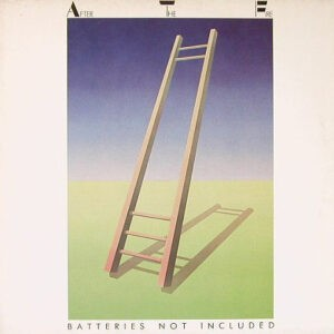 After The Fire – Batteries Not Included - 1982