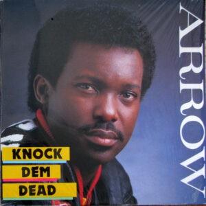 Arrow – Knock Dem Dead - 1987