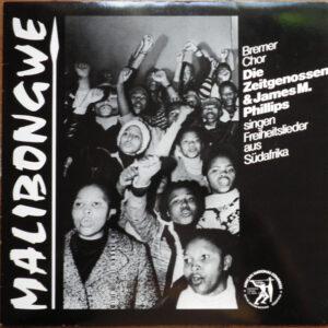 Bremer Chor Die Zeitgenossen & James Madhlope Phillips – Singen Freiheitslieder Aus Südafrika - Malibongwe -