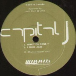 Capital J – What You Done / Lock Jaw - 2002