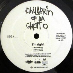 Chilldrin Of Da Ghetto – I'm Right - 1996