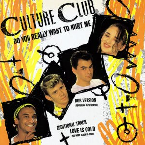 Culture Club – Do You Really Want To Hurt Me - 1982