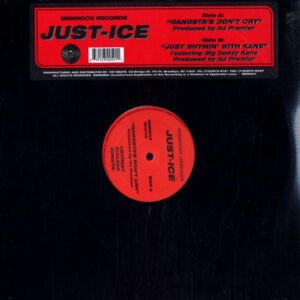 Just-Ice – Gangsta's Don't Cry / Just Rhymin' With Kane - 2002