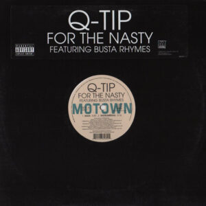 Q-Tip Featuring Busta Rhymes – For The Nasty - 2005