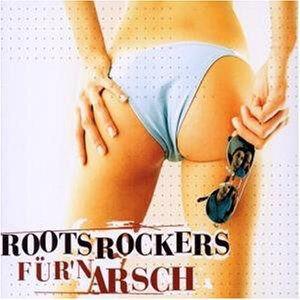 Roots Rockers – Für'n Arsch - 2002
