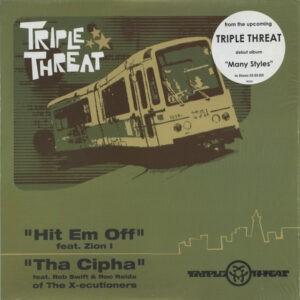 Triple Threat – Hit 'Em Off / Tha Cipha - 2003