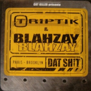 Triptik & Blahzay Blahzay – Dat Shit - 2000