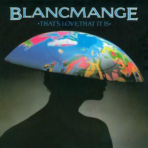 Blancmange – That's Love