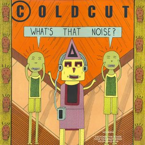 Coldcut – What's That Noise? - 1989