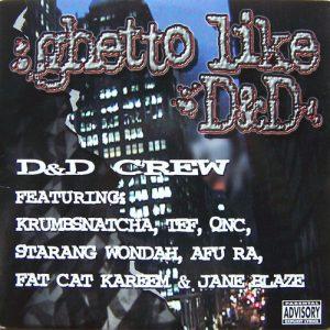 D & D Crew – Ghetto Like D&D - 1999