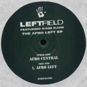 Leftfield Featuring Djum Djum – The Afro Left EP - 1995