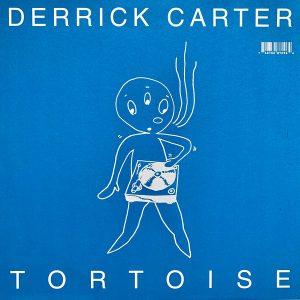 Tortoise / Derrick Carter – Tortoise Remixed By Derrick Carter - 1998