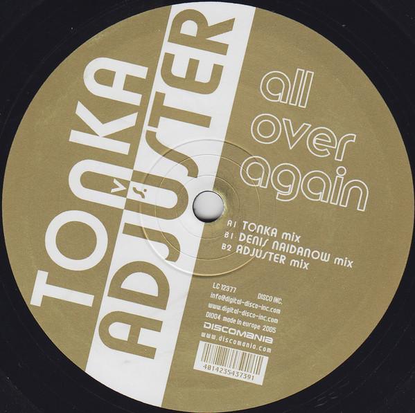 Adjuster vs. DJ Tonka – All Over Again - 2005