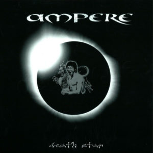 Ampere – Death Star - 2008