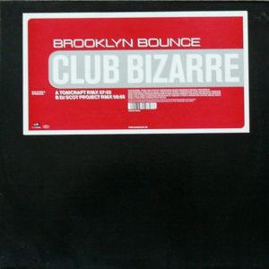 Brooklyn Bounce – Club Bizarre - 2001