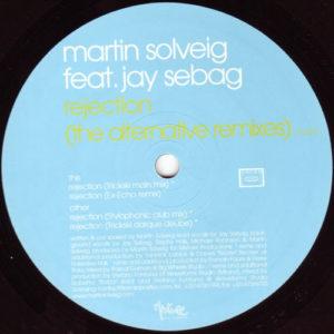 Martin Solveig Feat. Jay Sebag – Rejection (The Alternative Remixes) - 2007