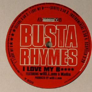 Busta Rhymes Featuring Will I Am & Kelis – I Love My B**** - 2006