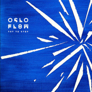 Oslo Flow – Try To Step - 2019