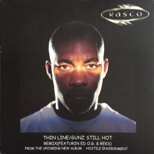 Rasco – Thin Line / Gunz Still Hot (Remix) - 2001