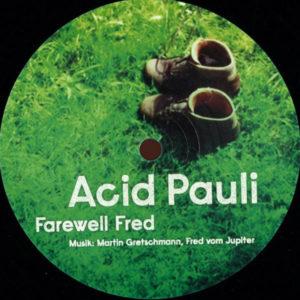 Acid Pauli / Gebr. Teichmann feat. Uli Teichmann – Farewell Fred / Für Fred (In Memories) - 2014