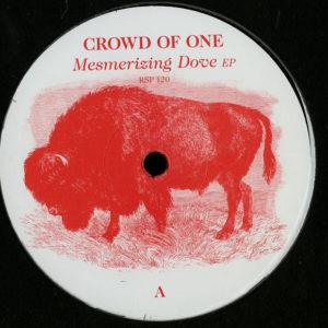 Crowd Of One – Mesmerizing Dove EP - 2018